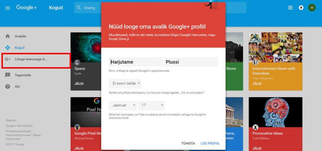 f8257dc619a Esimese asjana tuleb sul oma Google Plus profiil luua, kus kasuta enda nime  ja pilti, mis on ka teistes sotsiaalmeedia kanalites Facebook, ...