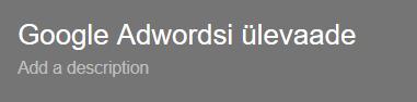 Google Adwordsis töölauale nime andmine