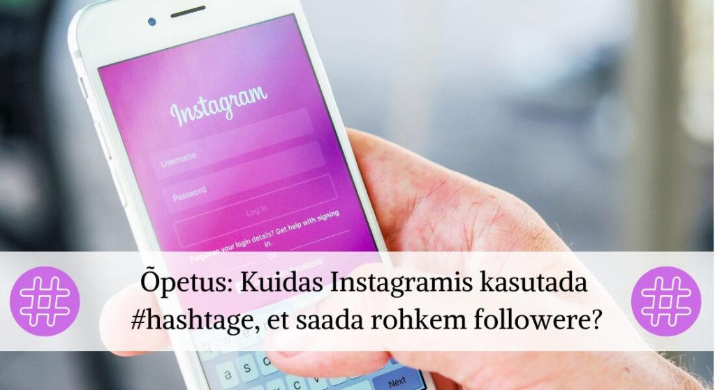 Kuidas Instagramis saada rohkem laike ja followere