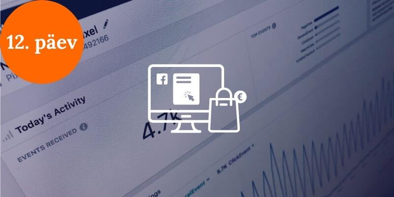 Facebooki reklaami koolitus - 12. päev