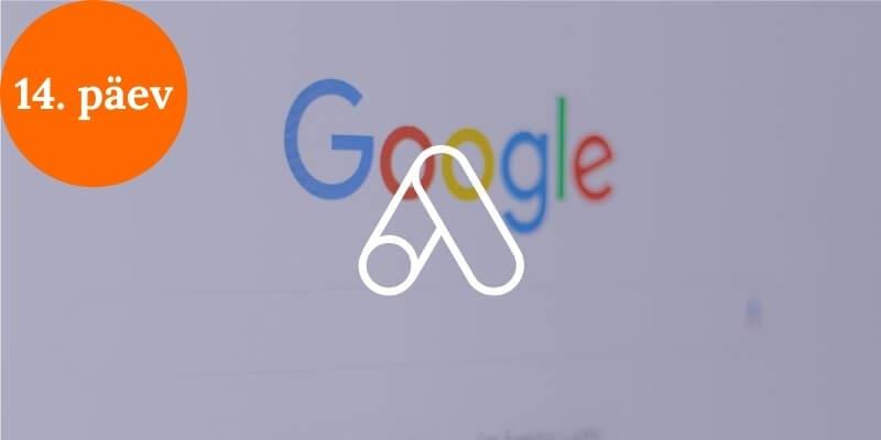 Google Adsi koolitus 14. päev